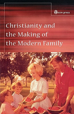 Christianity and the Making of the Modern Family - Ruether, Rosemary Radford