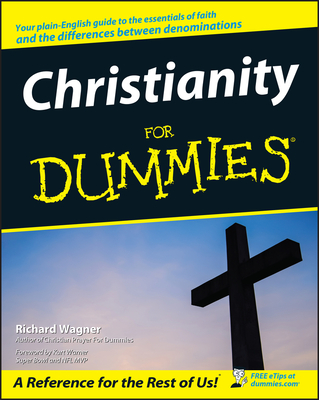 Christianity for Dummies - Wagner, Richard, and Warner, Kurt (Foreword by)