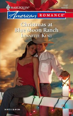 Christmas at Blue Moon Ranch - Kent, Lynnette