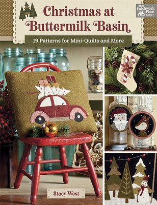 Christmas at Buttermilk Basin: 19 Patterns for Mini-Quilts and More - West, Stacy