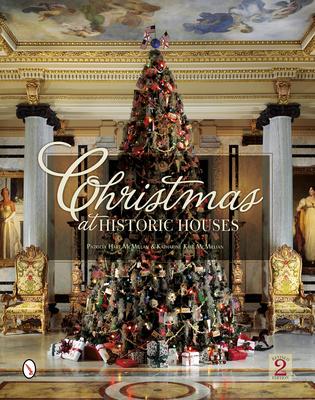 Christmas at Historic Houses - McMillan, Patricia Hart, and McMillan, Katharine Kaye