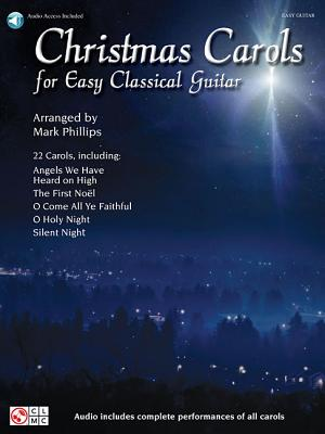 Christmas Carols for Easy Classical Guitar - Phillips, Mark