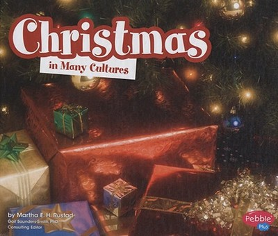 Christmas in Many Cultures - Rustad, Martha E