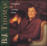 Christmas Is Coming Home - B.J. Thomas
