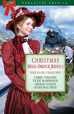 Christmas Mail-Order Brides: Travel Transcontinental Railroad in Search of Love - Davis, Susan Page