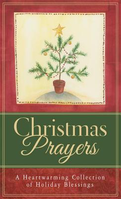 Christmas Prayers: A Heartwarming Collection of Holiday Blessings - Miller, Paul M