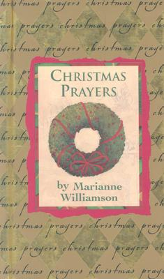 Christmas Prayers - Williamson, Marianne