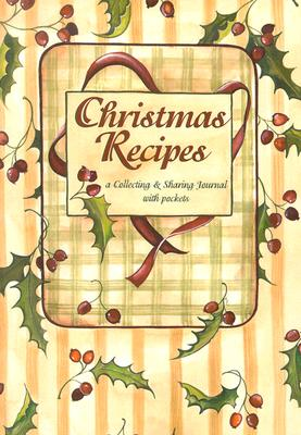 Christmas Recipes: A Collecting & Sharing Journal with Pockets - Amherst Press (Creator)