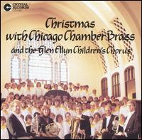Christmas with Chicago Chamber Brass - Bryan Sykora (descant); Bryan Sykora (vocal harmony); Chicago Chamber Brass; Diana Nielsen (vocal harmony);...