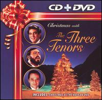 Christmas with The Three Tenors [CD + DVD] - José Carreras (tenor); Luciano Pavarotti (tenor); Plácido Domingo (tenor); The Three Tenors