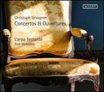 Christophe Graupner: Concertos & Ouvertures