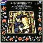 Christopher Tye: 3 Masses