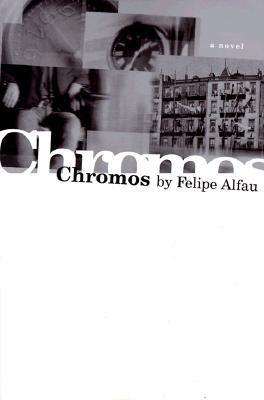 Chromos - Alfau, Felipe, and Coates, Joseph (Foreword by), and Felipe, Alfau