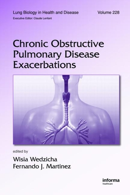 Chronic Obstructive Pulmonary Disease Exacerbations - Wedzicha, Jadwiga A (Editor), and Martinez, Fernando J (Editor)