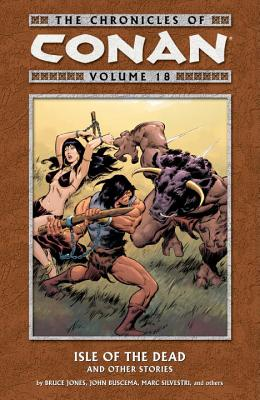 Chronicles of Conan Volume 18: Isle of the Dead and Other Stories - Jones, Bruce