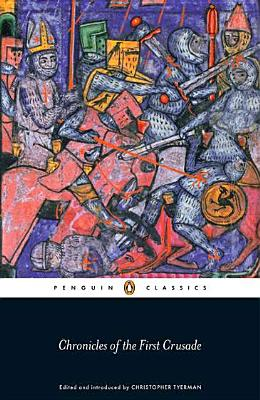 Chronicles of the First Crusade - Tyerman, Christopher