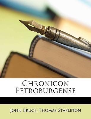 Chronicon Petroburgense - Bruce, John, and Stapleton, Thomas