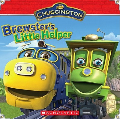 Chuggington: Brewster's Little Helper - King, Lorelei (Original Author), and Steele, Michael Anthony (Adapted by)