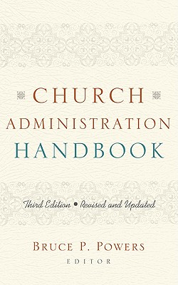 Church Administration Handbook - Powers, Bruce P (Editor)