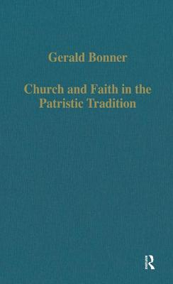 Church and Faith in the Patristic Tradition: Augustine, Pelagianism, and Early Christian Northumbria - Bonner, Gerald
