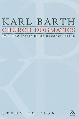 Church Dogmatics, Volume 24: The Doctrine of Reconciliation, Volume IV.2 (64) - Barth, Karl, and Bromiley, G W (Editor), and Torrance, T F (Editor)