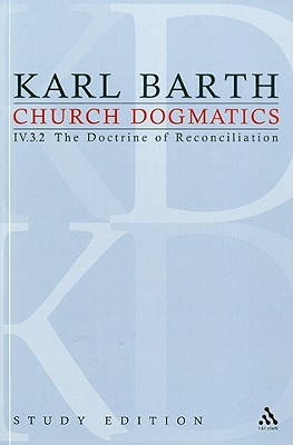 Church Dogmatics, Volume 29: The Doctrine of Reconciliation, Volume IV.3.2 (72-73) - Barth, Karl, and Bromiley, Geoffrey W, Ph.D., D.Litt. (Editor), and Torrance, T F (Editor)