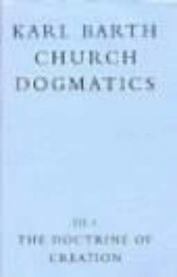 Church Dogmatics - Barth, Karl, and Torrance, Thomas F (Editor), and Bromiley, Geoffrey W, Ph.D., D.Litt. (Editor)