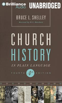 Church History in Plain Language - Shelley, Bruce L, Dr., and Verner, Adam (Read by)