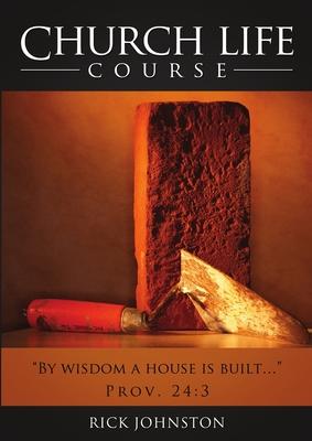 Church Life Course - Johnston, Rick