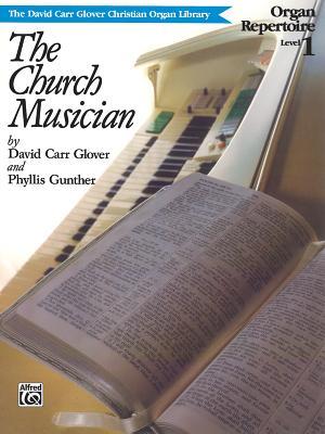 Church Musician Organ Repertoire: Level 1 - Glover, David, and Gunther, Phyllis