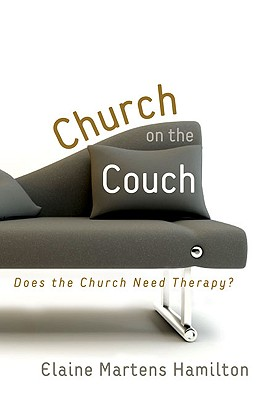 Church on the Couch: Does the Church Need Therapy? - Hamilton, Elaine Martens