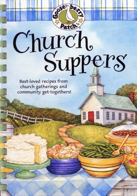 Church Suppers: Best-Loved Recipes from Church Gatherings and Community Get-Togethers! - Gooseberry Patch (Creator)