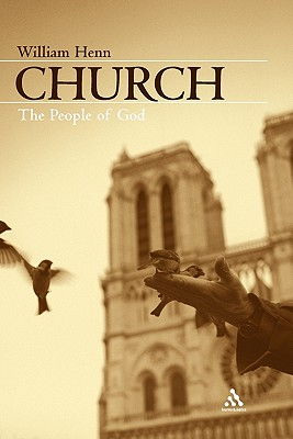 Church: The People of God - Henn, William