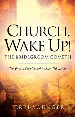 Church, Wake Up! the Bridegroom Cometh - Younger, Jerri