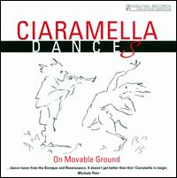 Ciaramella Dances: On Movable Ground - Adam Knight Gilbert (bagpipes); Adam Knight Gilbert (recorder); Adam Knight Gilbert (shawm); Aki Nishiguchi (recorder);...