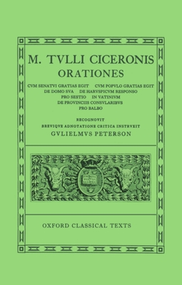 Cicero Orationes. Vol. V: (Post Reditum, De Domo, Har. Resp., Sest., Vat., Prov. Cons., Balb.) - Peterson, W. (Editor)