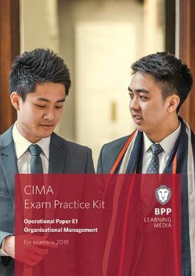 CIMA E1 Organisational Management: Exam Practice Kit - BPP Learning Media