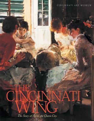 Cincinnati Wing: Story of Art in Queen City - Aronson, Julie