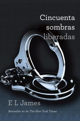 Cincuenta Sombras Liberadas - James, E L, and Barruetabena Diez, Maria Del Puerto (Translated by)