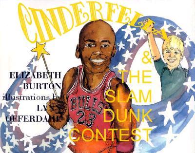 Cinderfella & the Slam Dunk Contest - Burton, Elizabeth, and Caso, A (Editor)