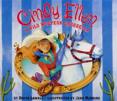 Cindy Ellen: A Wild Western Cinderella - Lowell, Susan