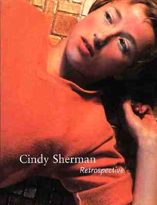 Cindy Sherman: Retrospective - Sherman, Cindy, and Smith, Elizabeth, and Jones, Amelia