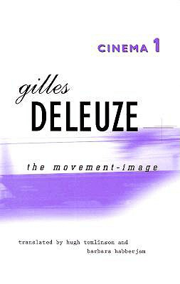 Cinema 1: The Movement-Image - Deleuze, Gilles
