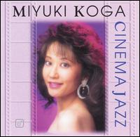 Cinema Jazz - Miyuki Koga