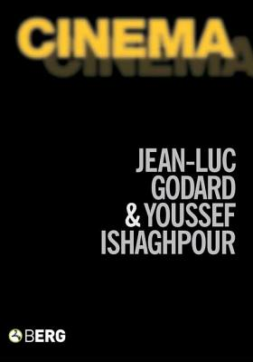 Cinema: The Archaeology of Film and the Memory of a Century - Godard, Jean-Luc, and Ishaghpour, Youssef, and Howe, John (Translated by)