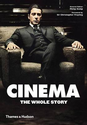 Cinema: The Whole Story - Kemp, Philip