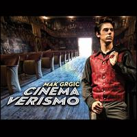 Cinema Verismo - Mak Grgic (guitar)