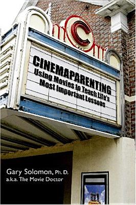 Cinemaparenting: Using Movies to Teach Your Children - Solomon, Gary, M.S.W., Ph.D.