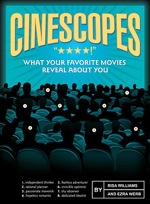 Cinescopes: What Your Favorite Movies Reveal about You - Williams, Risa, and Werb, Ezra