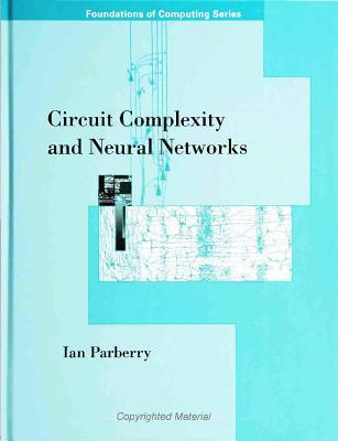 Circuit Complexity and Neural Networks - Parberry, Ian